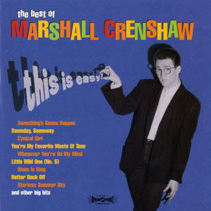 Marshall Crenshaw - This Is Easy! - The Best of Marshall Crenshaw