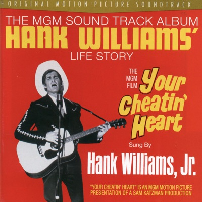 Your Cheatin' Heart (Soundtrack from the Motion Picture) [Bonus Tracks] - Hank Williams Jr.