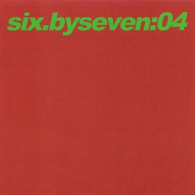 04 - Six By Seven