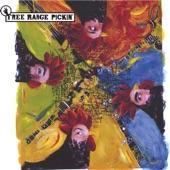 Free Range Pickin' - What a Place