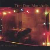 The Doc Marshalls - No Kind of Life