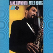 Hank Crawford - When Did You Leave Heaven