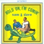 Hold On, I'm Comin' by Sam & Dave
