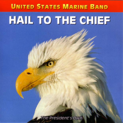 Hail to the Chief - US Marine Band song