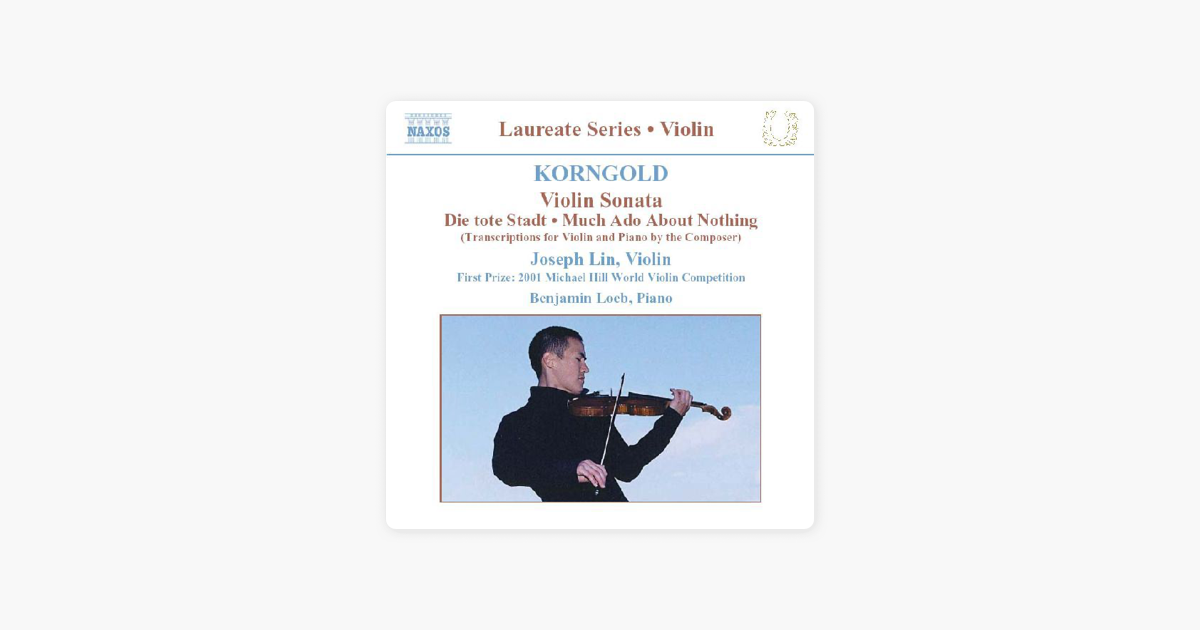 ‎Korngold: Music for Violin and Piano by Benjamin Loeb & Joseph Lin on  iTunes