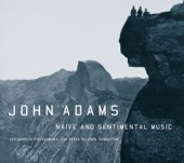 Esa-Pekka Salonen: Los Angeles Philharmonic Orchestra - Adams, John: I. Naive and Sentimental Music