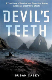 The Devil's Teeth: A True Story of Obsession and Survival Among America's Great White Sharks (Unabridged) audiobook