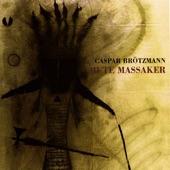 Caspar Brötzmann - Cheyenne