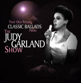 That Old Feeling: Classic Ballads From The Judy Garland Show-Judy Garland