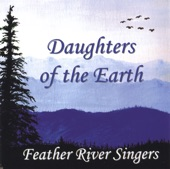 Feather River Singers - Mother Earth