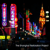 The Shanghai Restoration Project