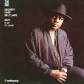 Mighty Sam McClain - Too Proud