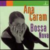 Bossa Nova - Ana Caram