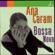 O Amor Em Paz (Once I Loved) - Ana Caram