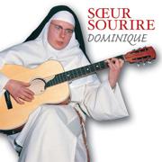 Dominique - Sœur Sourire - Sœur Sourire