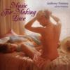 Music for Making Love - Anthony Ventura