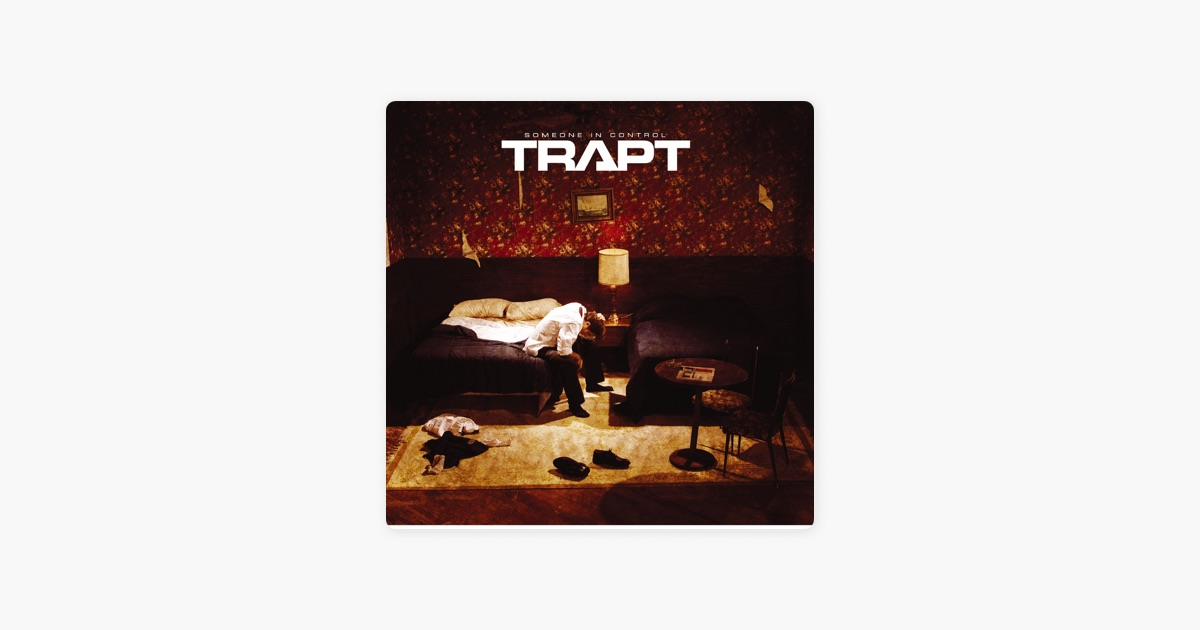 Someone In Control by Trapt on Apple Music