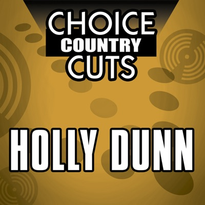Choice Country Cuts: Holly Dunn (Re-Recorded Versions) - Holly Dunn