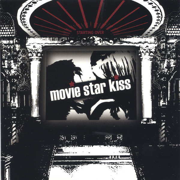 Starting Over by Movie Star Kiss