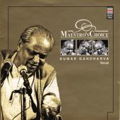 Maestro's Choice - Kumar Gandharva