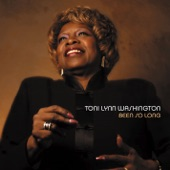Toni Lynn Washington - It's Been a Long Time (Been So Long)