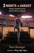 Download Three Nights in August: Strategy, Heartbreak, and Joy Inside the Mind of a Manager (Unabridged) Audio Book