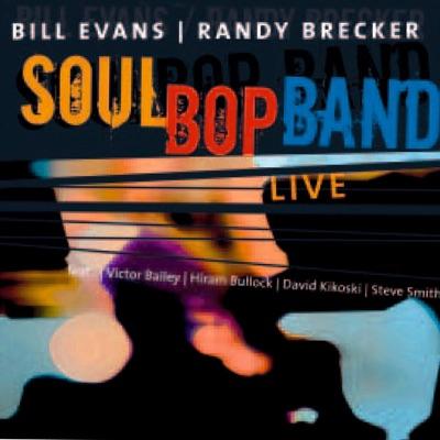 Soul Bop Band (Live) - Randy Brecker