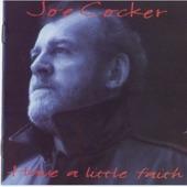 Joe Cocker - Have a Little Faith In Me
