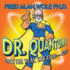 Fred Alan Wolf - Dr. Quantum Presents Meet the Real Creator - You! portada