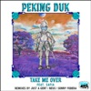 Take Me Over (Remixes) [feat. SAFIA] - Single, Peking Duk