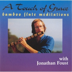 A Touch of Grace: Bamboo Flute Meditations