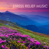Stress Relief Music - Songs for No Stress, Antistress Sounds of Nature - Stress Relief