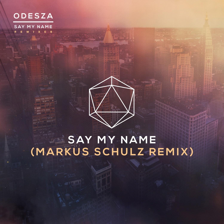 Say My Name (feat. Zyra) [Markus Schulz Remix] - Single