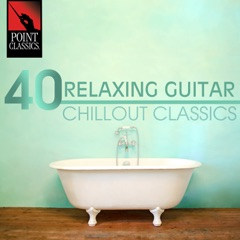 40 Relaxing Guitar Chillout Classics