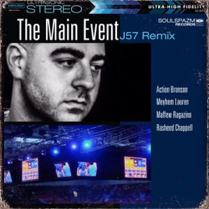 The Main Event (J57 Remix) [feat. Action Bronson, Meyhem Lauren, Maffew Ragazino & Rasheed Chappell] - Single Mp3 Download