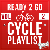 Ready 2 Go Cycle Playlist, Vol 2