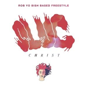 Rob Yo Bish Based Freestyle (feat. I Love Makonnen) - Single Mp3 Download