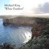 White Feathers - Single, Michael King