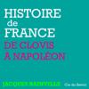 Histoire de France, de Clovis à Napoléon - Jacques Bainville
