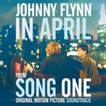 """Johnny Flynn - """"In April"""" Single from Song One (Original Motion Picture Soundtrack)"""