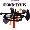 The Spectacular Sound of Harry James (Remastered), Harry James