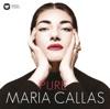 Pure Maria Callas, Maria Callas