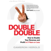 Cameron Herold - Double Double: How to Double Your Revenue and Profit in 3 Years or Less (Unabridged) artwork