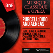 Purcell: Dido and Aeneas (Stereo Version) - Dame Janet Baker, Raimund Herincx, English Chamber Orchestra & Anthony Lewis