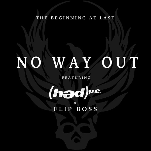 ‎No Way Out (feat  (Hed) Pe] - Single by The Beginning At Last & Flip Boss