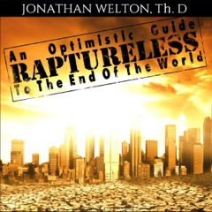 Raptureless: An Optimistic Guide to the End of the World (Unabridged)