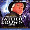 G. K. Chesterton & M. J. Elliot (dramatization) - The Innocence of Father Brown, Volume 1: A Radio Dramatization  artwork