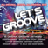 Various Artists - Let's Groove! 15 Original Groovin' Anthems