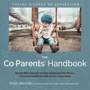 The Co-Parents' Handbook: Raising Well-Adjusted, Resilient, And Resourceful Kids in a Two-Home Family from Little Ones to Young Adults (Unabridged) - Karen Bonnell audiobook, mp3