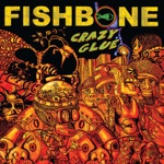Fishbone - Crazy Glue